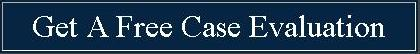 Get A Free Case Evaluation